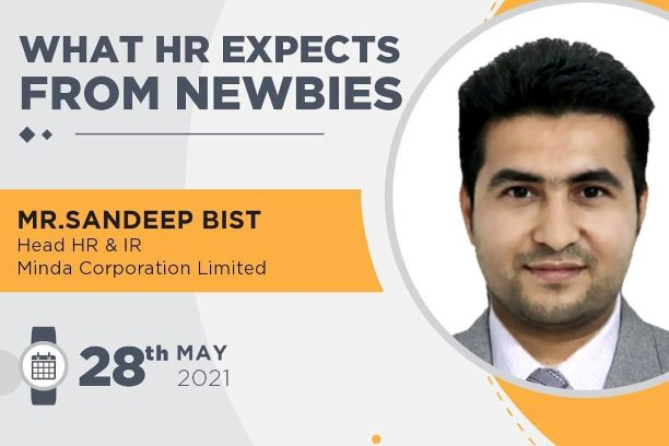 WHAT HR EXPECTS FROM NEWBIES by Mr. Sandeep Bist